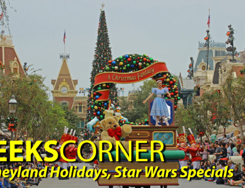Disneyland Holidays, Star Wars Specials – GEEKS CORNER – Episode 807