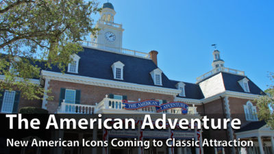 Epcot's The American Adventure Getting Updates