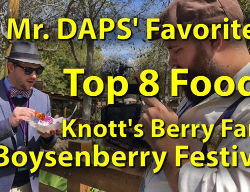 Mr. DAPS' Favorites! – The Top 8 Foods at the Knott's Berry Farm Boysenberry Festival