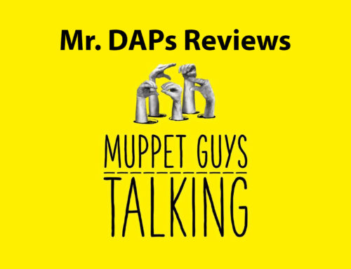 Muppet Guys Talking Shares the Magic Behind The Muppets! – Review by Mr. DAPs
