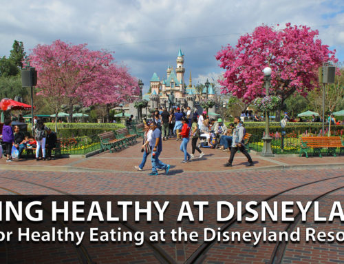 GEEK EATS: Eating Healthy at the Disneyland Resort