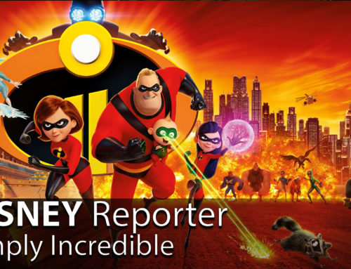 Simply Incredible – DISNEY Reporter
