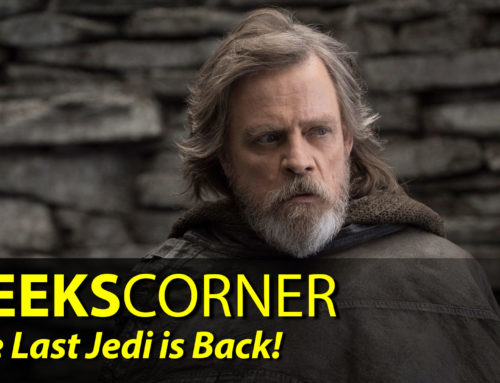 The Last Jedi is Back! – GEEKS CORNER – Episode 840