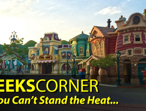 If You Can't Stand the Heat… – GEEKS CORNER – Episode 841