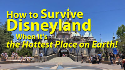 How to Survive Disneyland When It's the Hottest Place on Earth