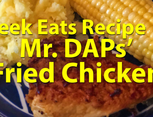 Geek Eats Recipes: Mr. DAPs' Fried Chicken