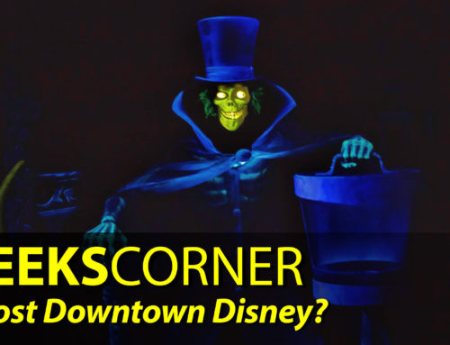 Ghost Downtown Disney? – GEEKS CORNER – Episode 847