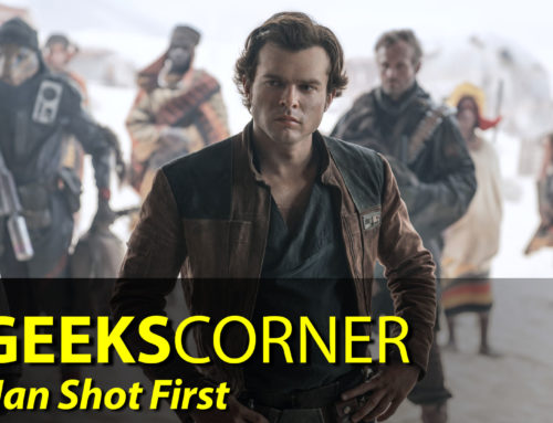 Han Shot First – GEEKS CORNER – Episode 852