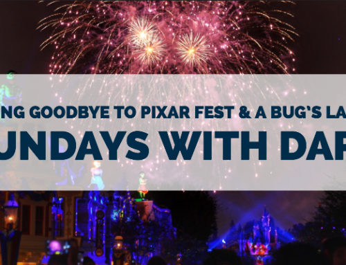 Saying Goodbye to Pixar Fest & a bug's land – Sundays with DAPs