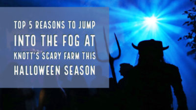 Top 5 Reasons to Jump Into the Fog at Knott's Scary Farm this Halloween Season