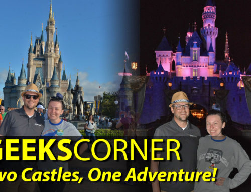 Two Castles, One Adventure! – GEEKS CORNER – Episode 904