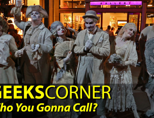 Who You Gonna Call? – GEEKS CORNER – Episode 905