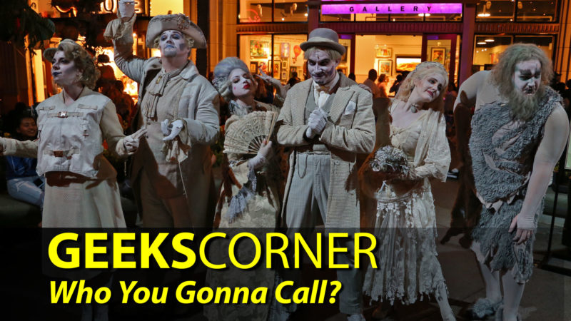 Who You Gonna Call? - GEEKS CORNER - Episode 905