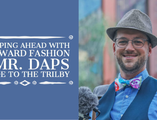 Stepping Ahead with Forward Fashion – Mr. DAPs Guide to the Trilby