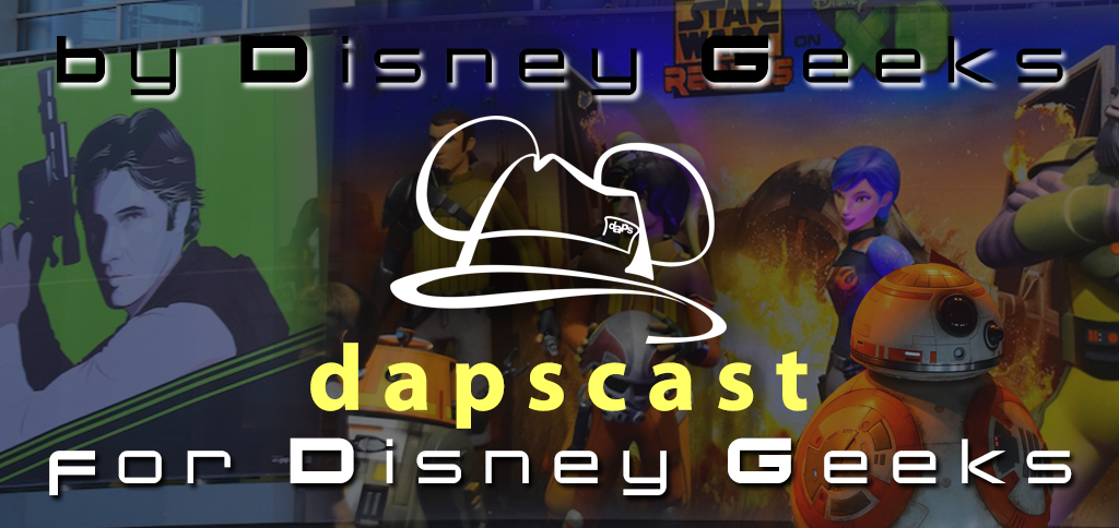 Star Wars Celebration - Rogue One, Force Awakens, Rebels, and more! - DAPscast - Episode 19