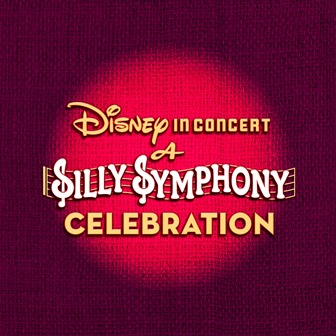 """2015 D23 Expo to Present """"Disney in Concert: A Silly Symphony Celebration"""""""