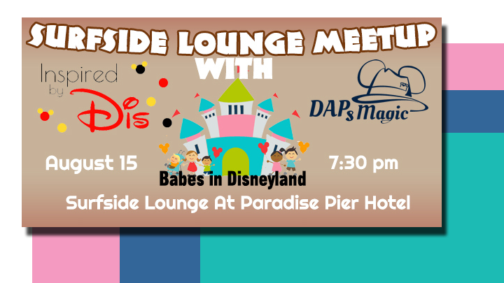 D23 Expo Surfside Lounge Meetup with DAPs Magic, Babes in Disneyland, and Inspired by Dis August 15