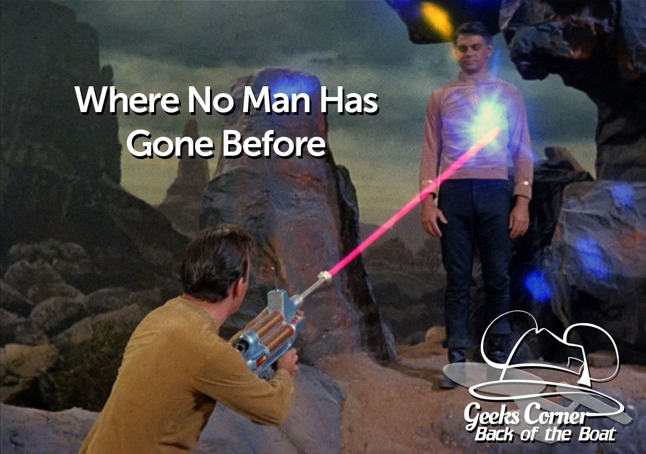 Where No Man Has Gone Before – Geeks Corner – Back of the Boat