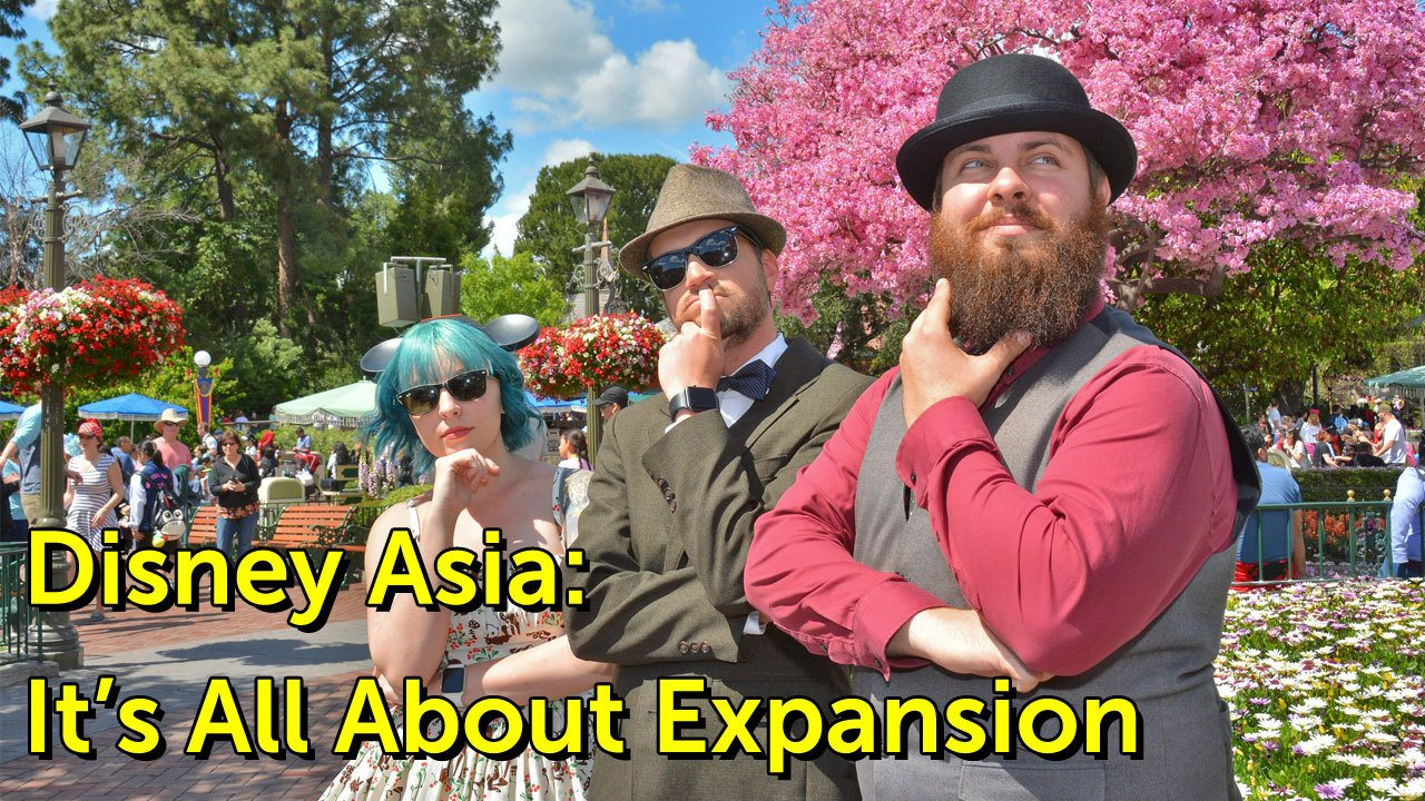 Disney Asia: It's All About Expansion - Geeks Corner - Episode 628