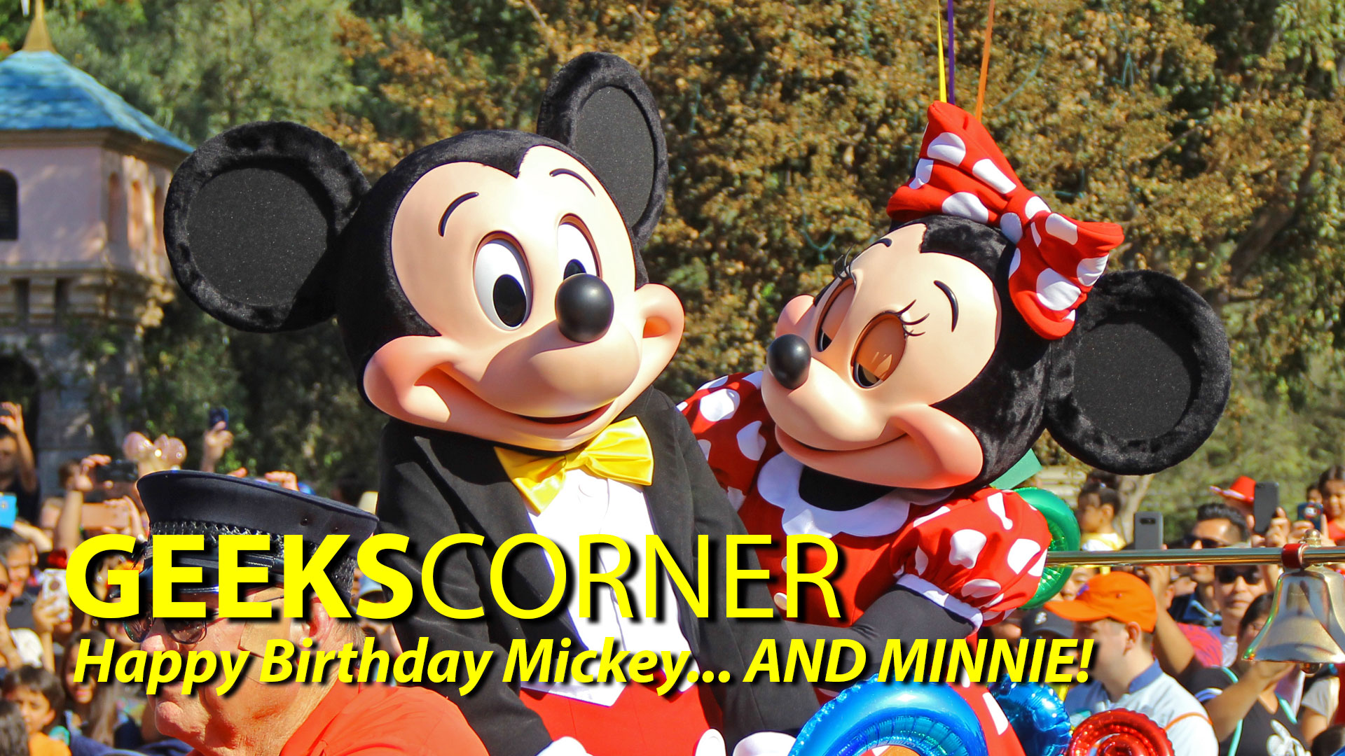 Happy Birthday Mickey... AND MINNIE! - GEEKS CORNER - Episode 808
