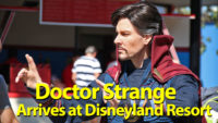 Doctor Strange arrives at the Disneyland Resort