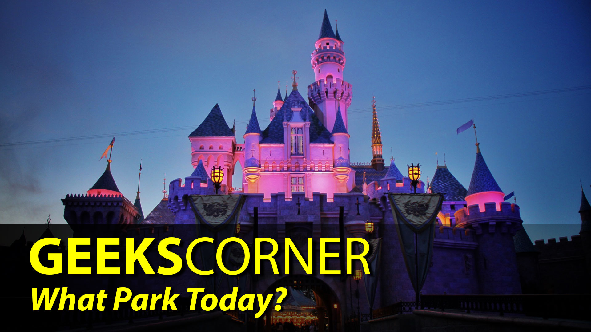 What Park Today? - GEEKS CORNER - Episode 836