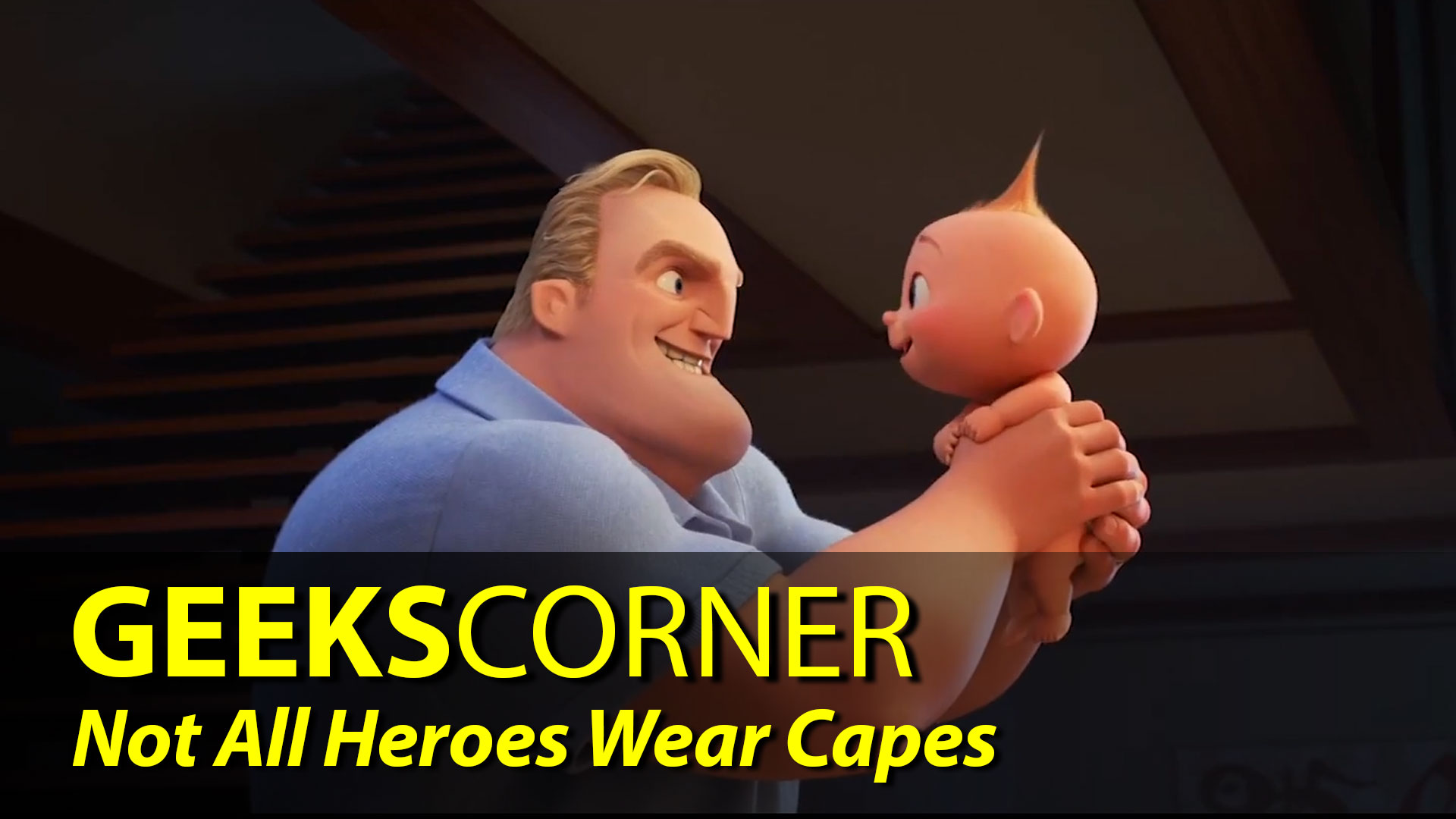 Not All Heroes Wear Capes - GEEKS CORNER - Episode 838