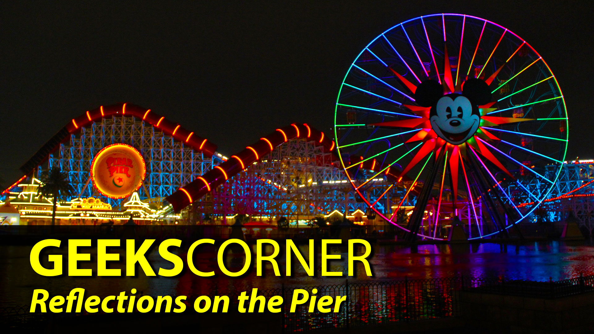 Reflections on the Pier - GEEKS CORNER - Episode 839