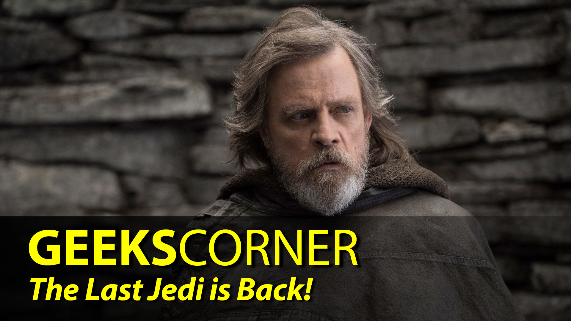 The Last Jedi is Back! - GEEKS CORNER - Episode 840