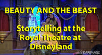 Beauty and the Beast - Storytelling at the Royal Theatre at Disneyland
