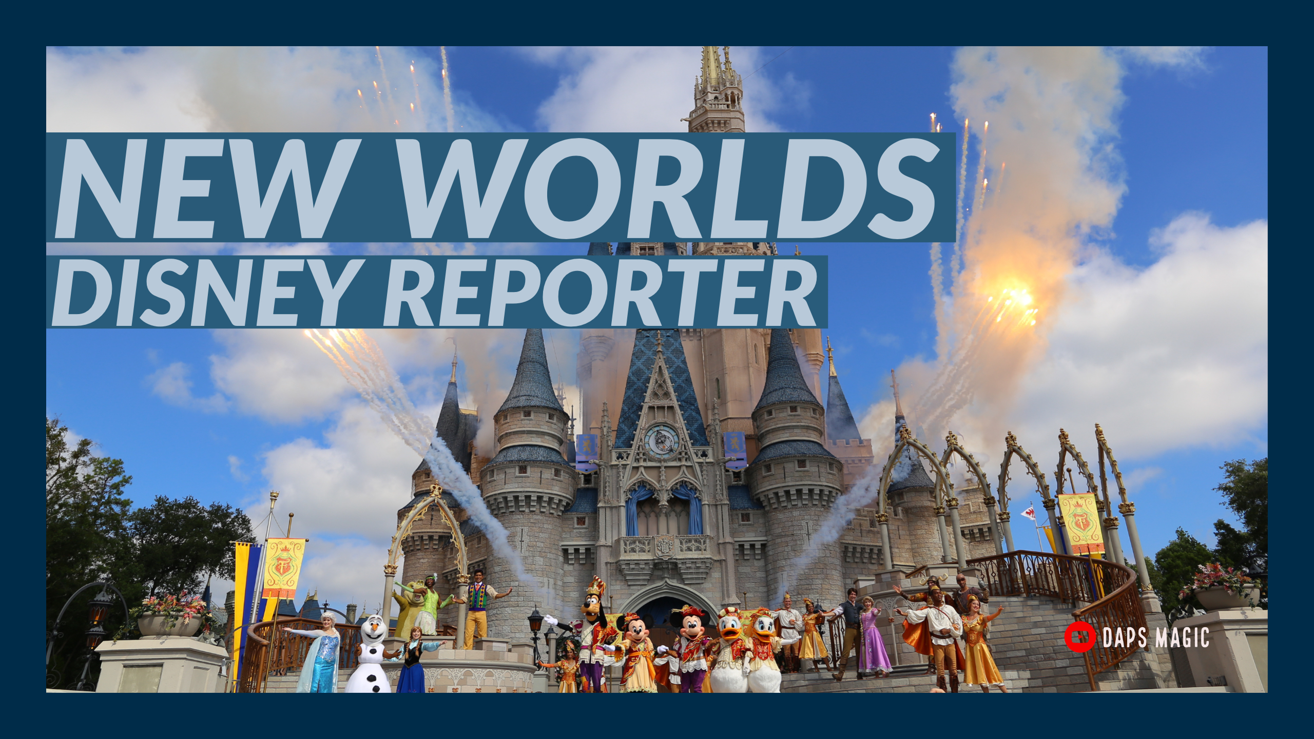 New Worlds - DISNEY Reporter