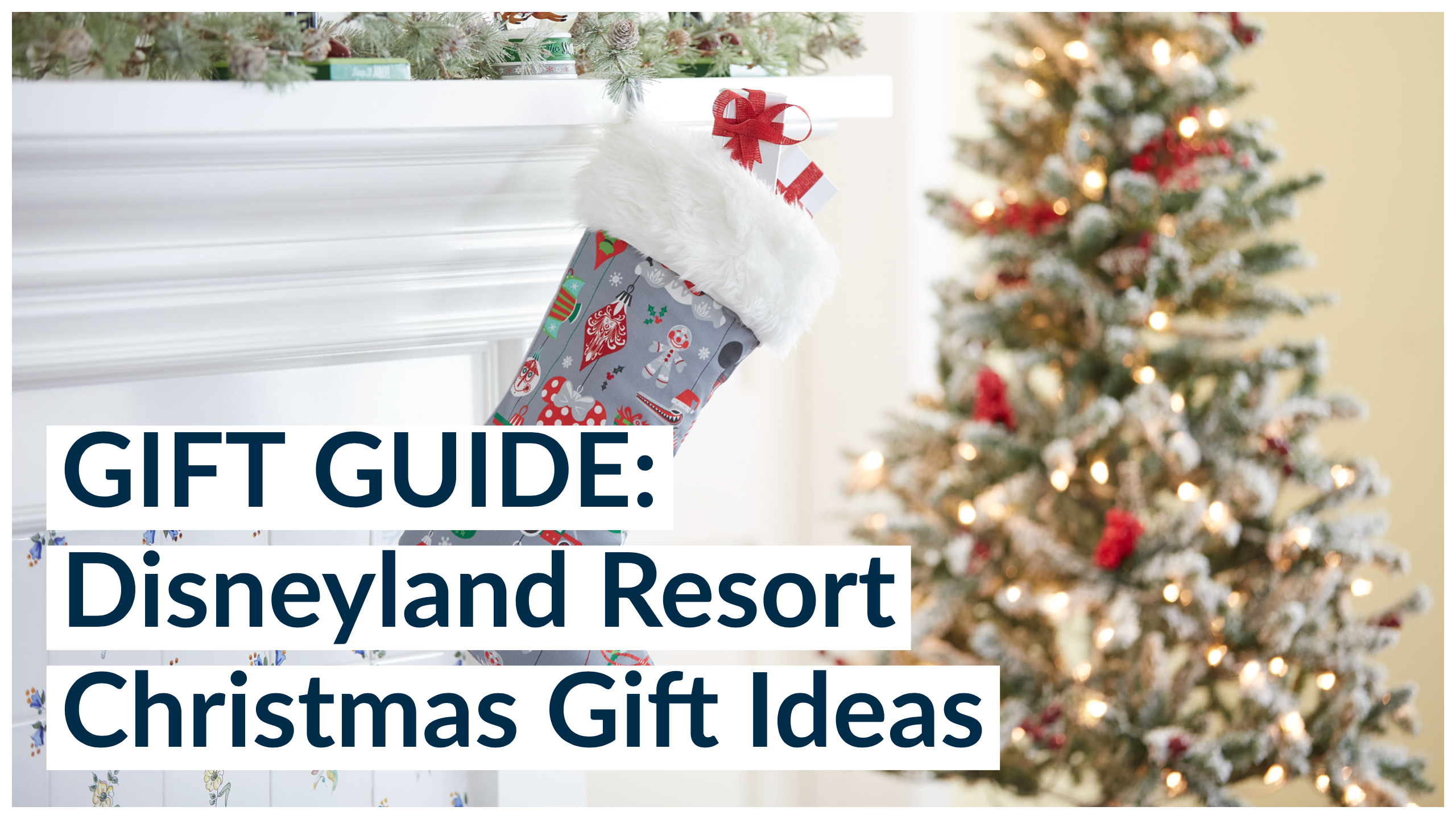 Gift Guide: Disneyland Resort Christmas Gift Ideas for Friends, Family, and Loved Ones at the Happiest Place on Earth!