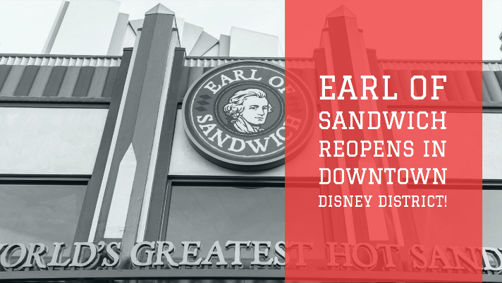 Earl of Sandwich Reopens in the Disneyland Resort's Downtown Disney District Just Months After Closing