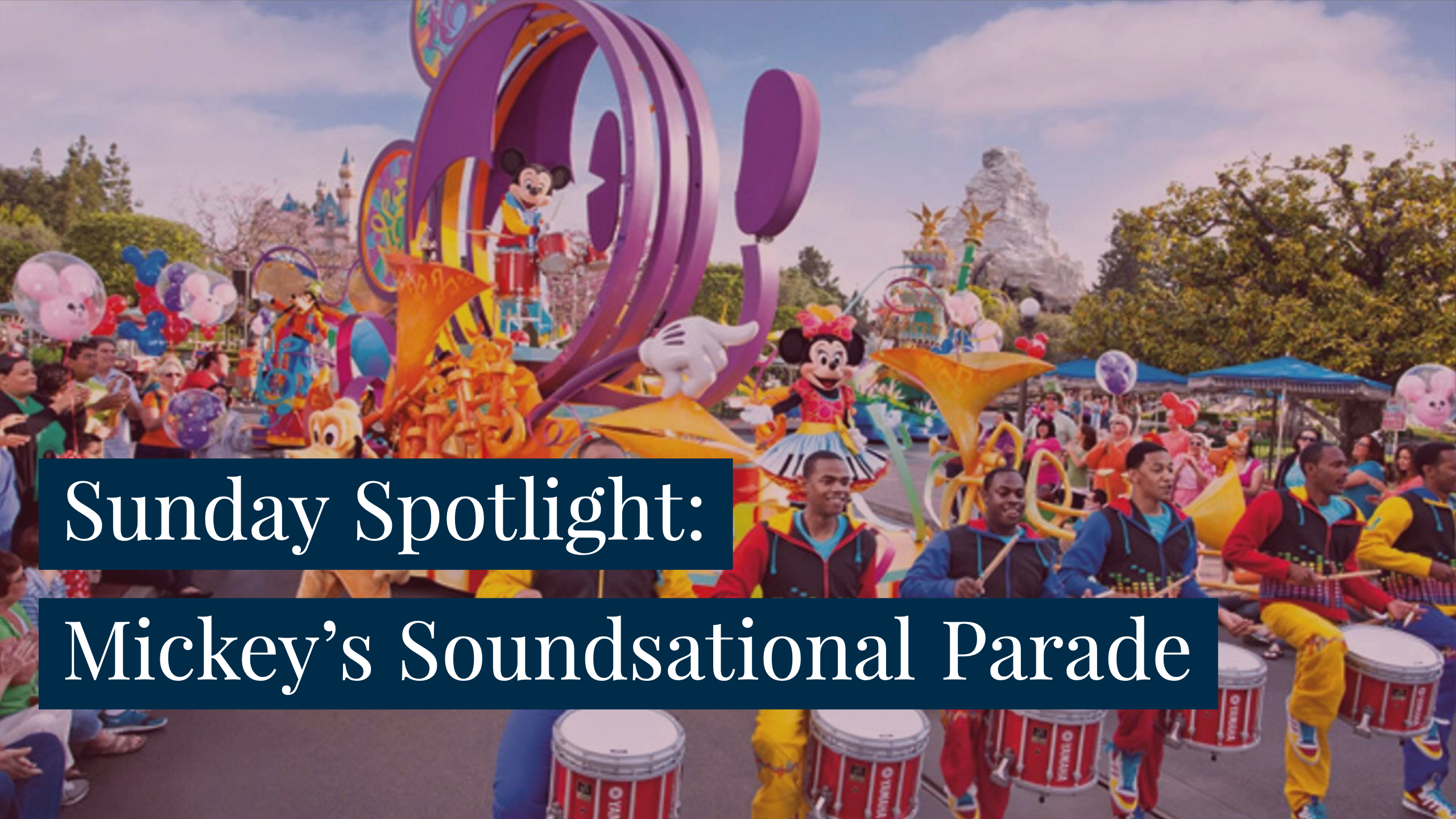 Sunday Spotlight: Mickey's Soundsational Parade