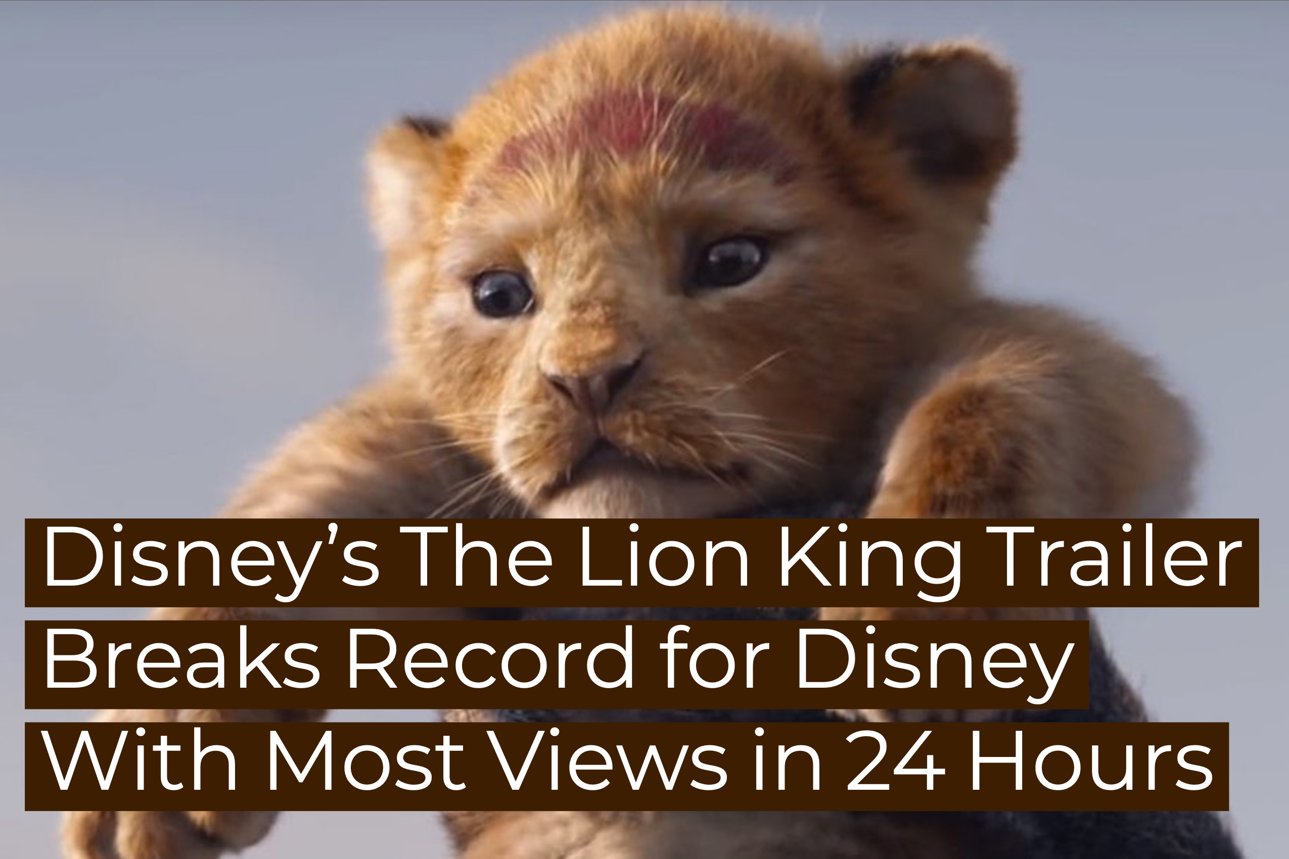 Disney's The Lion King Trailer Breaks Record for Disney With Most Views in 24 Hours