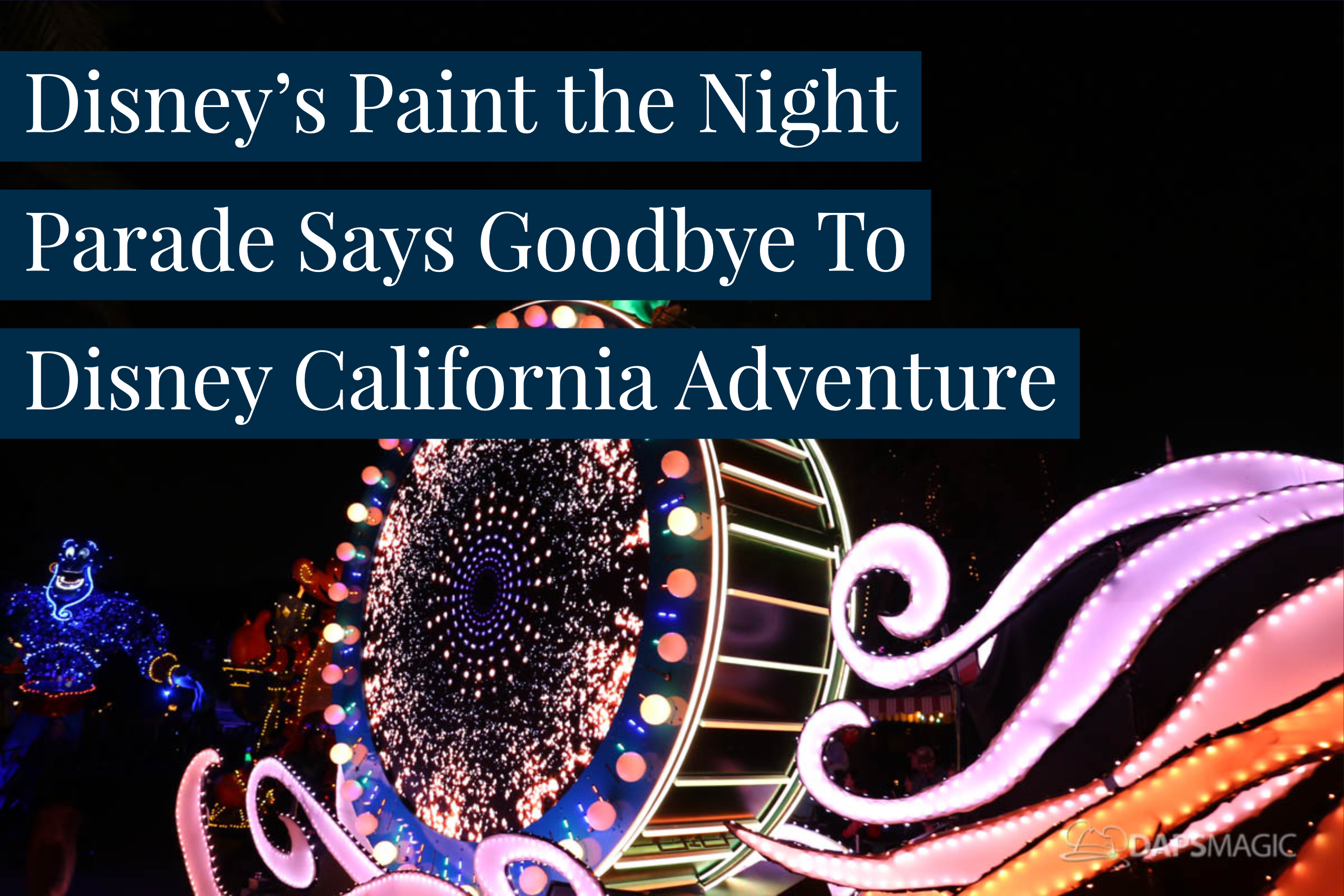 Disney's Paint the Night Parade Says Goodbye to Disney California Adventure Ahead of Festival of Holidays Arrival