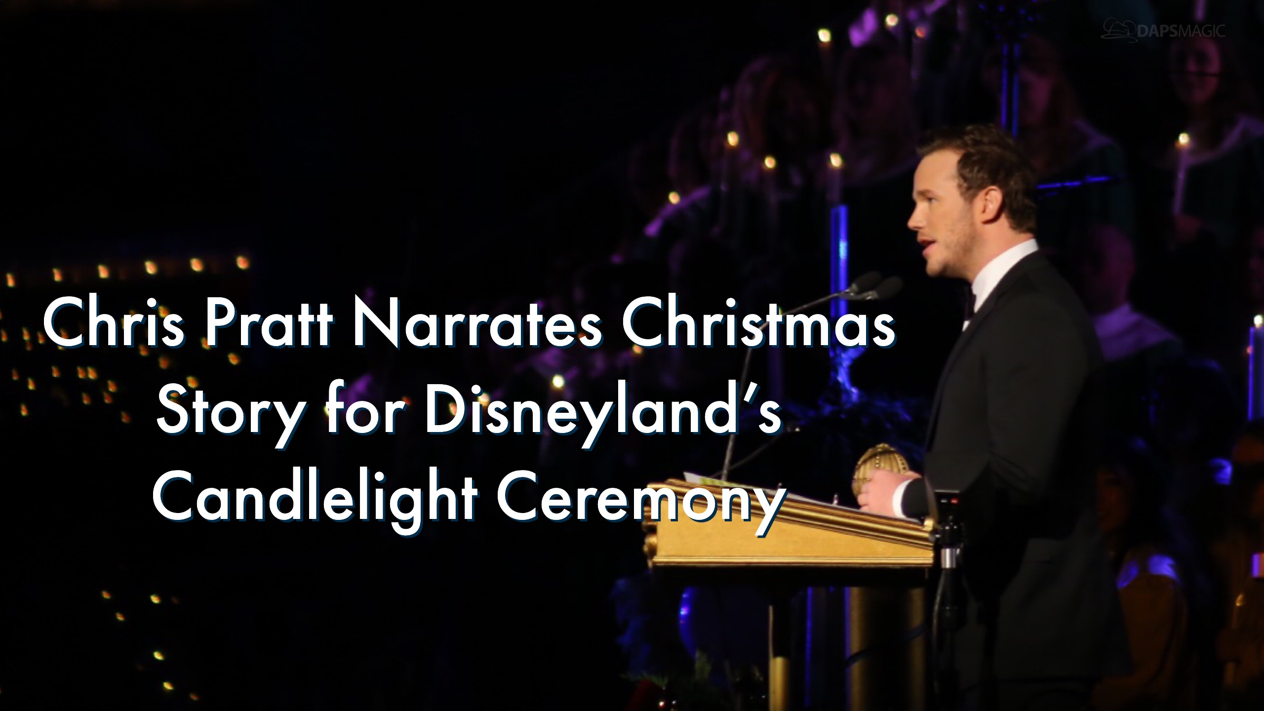 Chris Pratt Tells the Story of Christmas For Disneyland's Candlelight Ceremony