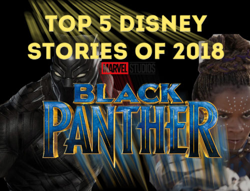 Here's Why Black Panther is One of the Biggest Disney Stories of 2018 – Top 5 Disney Stories of 2018