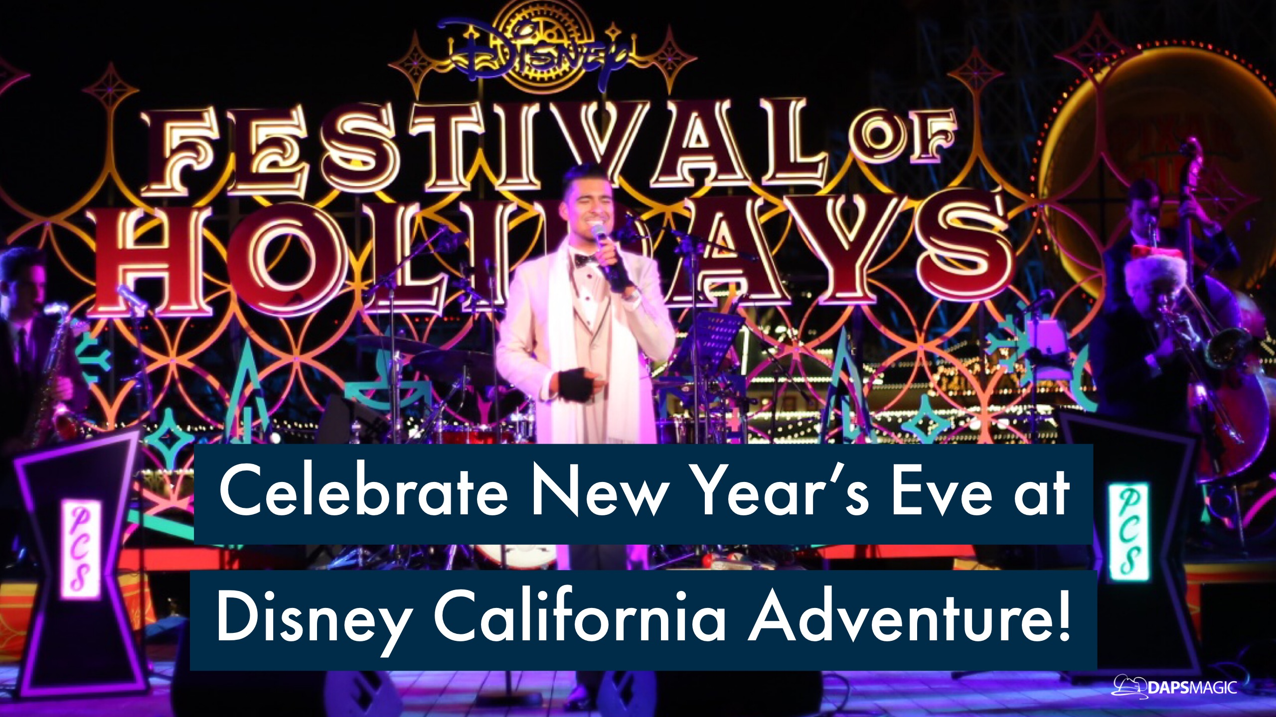 Ring in the New Year at Disney California Adventure!