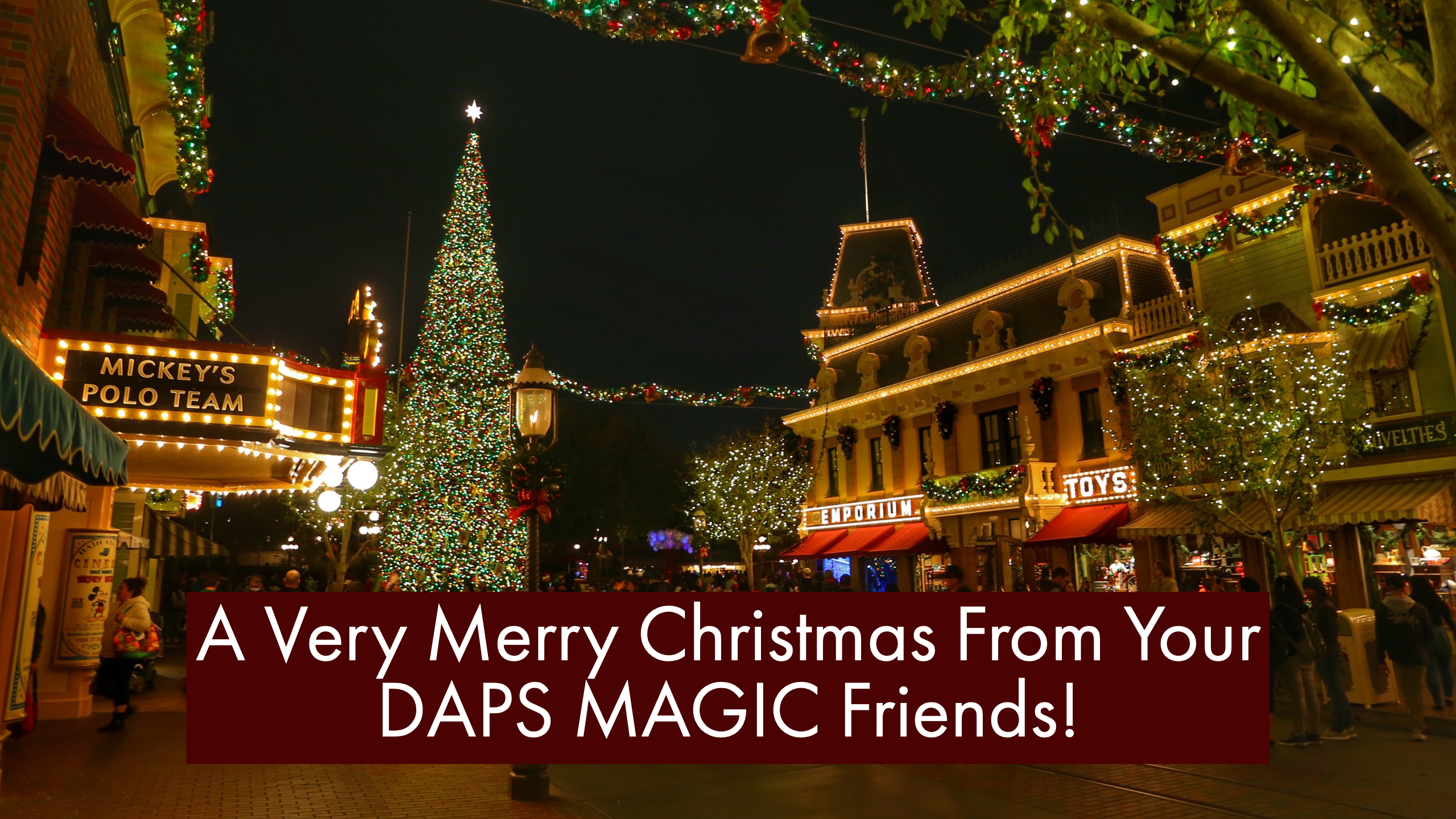 A Very Merry Christmas From Your DAPS MAGIC Friends!