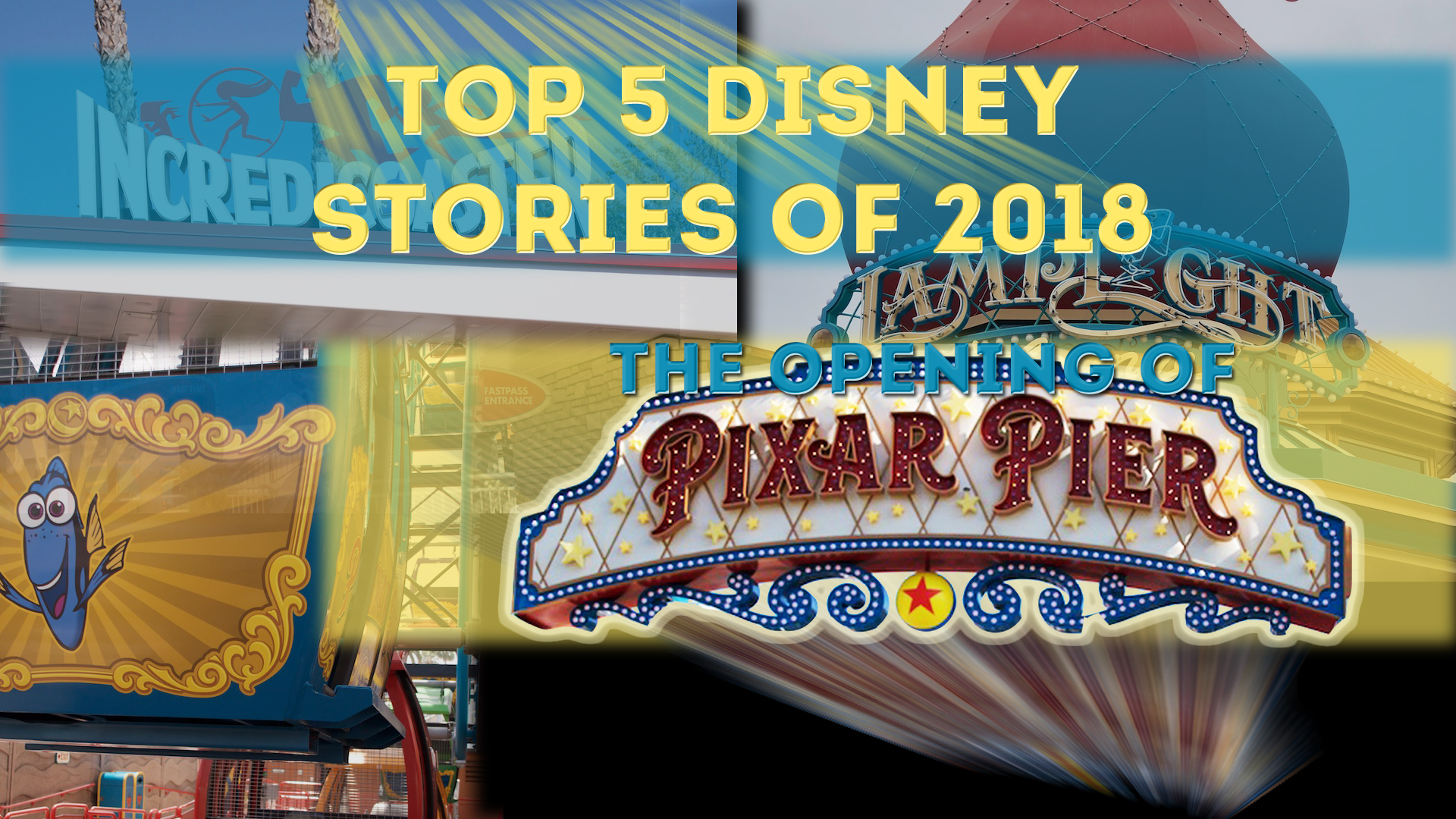 Here's Why Pixar Pier is One of the Biggest Disney Stories of 2018 – Top 5 Disney Stories of 2018