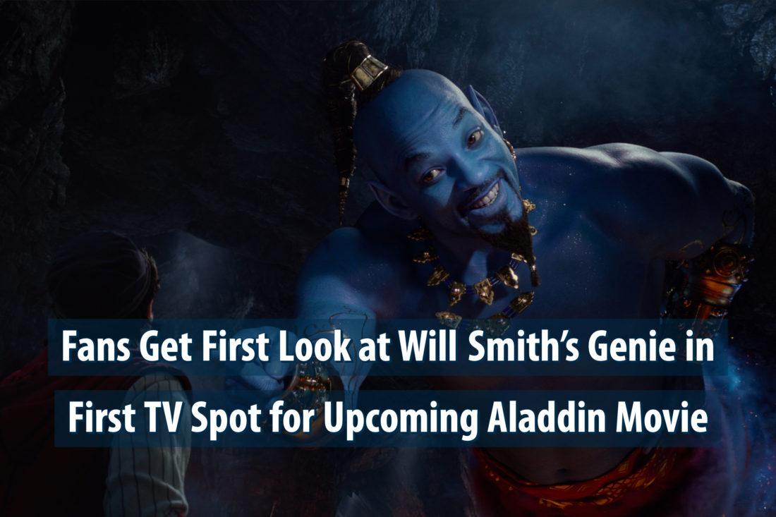 Fans Get First Look at Will Smith's Genie in First TV Spot for Upcoming Aladdin Movie