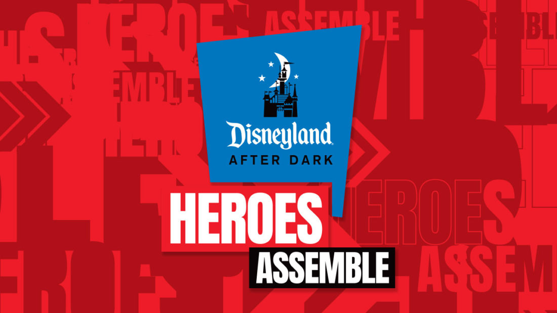 Get Ready to Save the World at Disneyland After Dark: Heroes Assemble Late Spring 2019