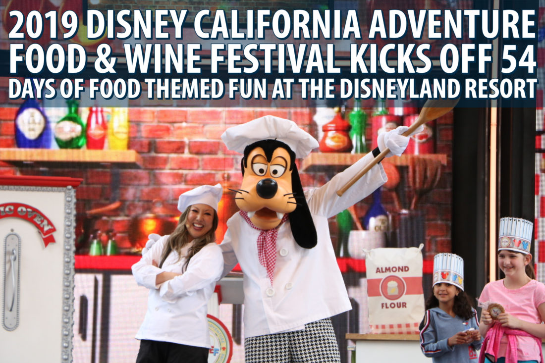 2019 Disney California Adventure Food & Wine Festival Kicks Off 54 Days of Food Themed Fun at the Disneyland Resort