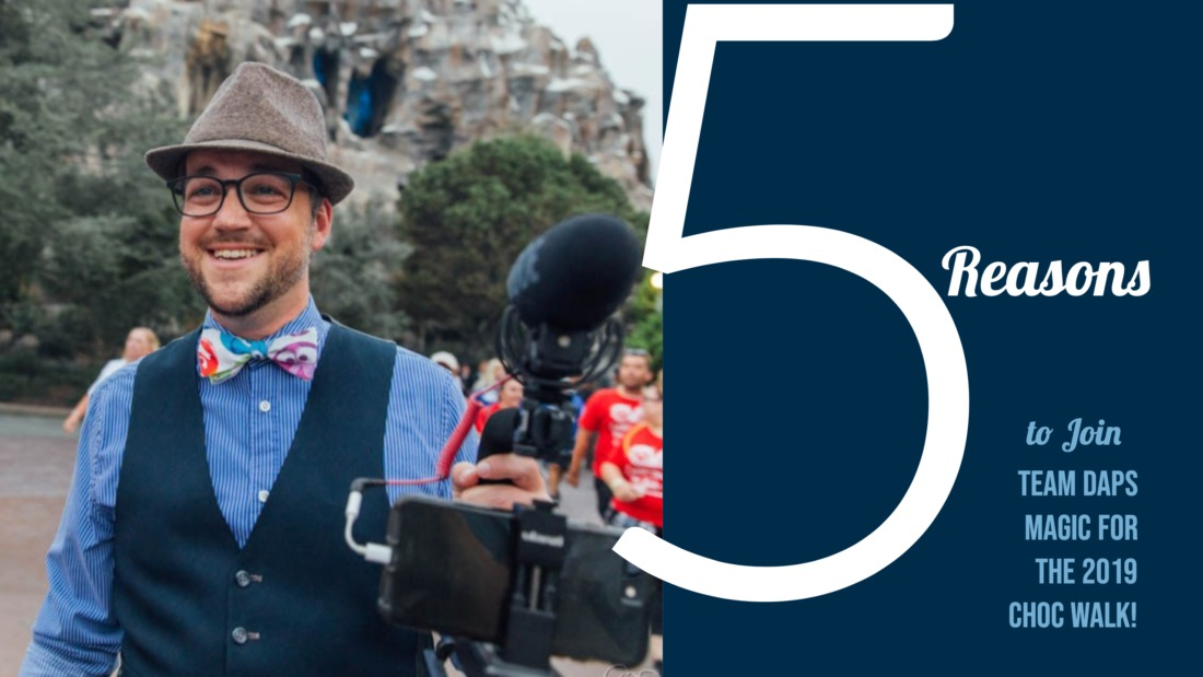 5 Reasons to Join Team DAPS MAGIC for the 2019 CHOC Walk!