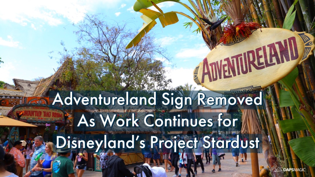 Adventureland Sign Removed As Work Continues for Disneyland's Project Stardust