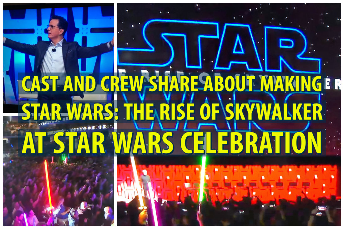 Cast And Crew Share About Making Star Wars The Rise Of Skywalker At Star Wars Celebration