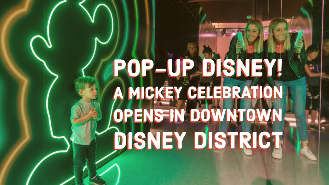 Pop-Up Disney! A Mickey Celebration Opens in Downtown Disney District