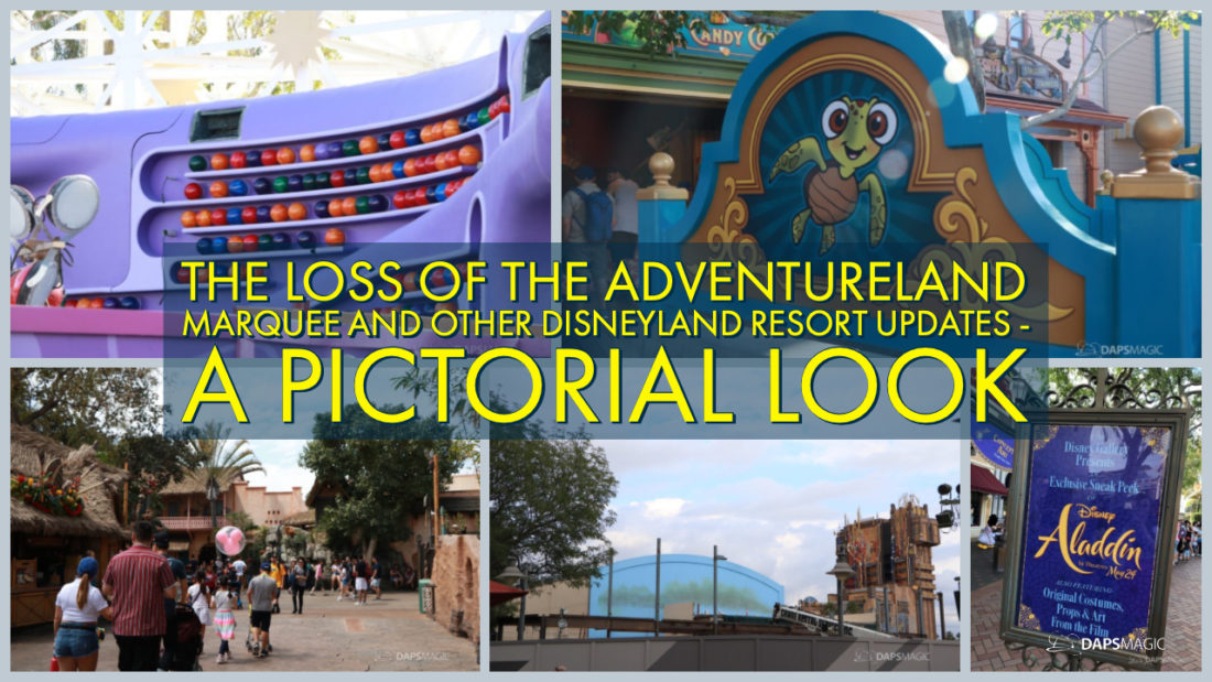 The Loss of the Adventureland Marquee and Other Disneyland Resort Updates – A Pictorial Look