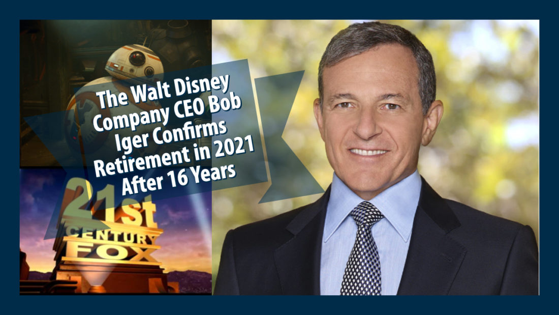 The Walt Disney Company CEO Bob Iger Confirms Retirement in 2021 After 16 Years